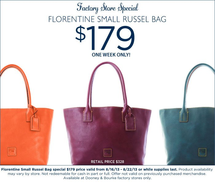 Factory Store Special - Florentine Small Russel Bag $179. One week only! Valid from 8/16/13 - 8/22/13 or while supplies last.