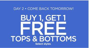 Buy 1, Get 1 Free Tops & Bottoms