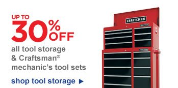 UP TO 30% OFF all tool storage & Craftsman(R) mechanic's tool sets | shop tool storage