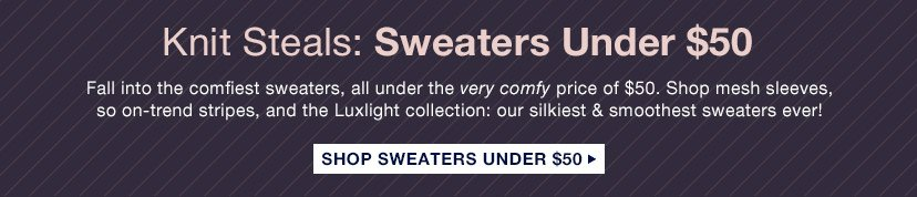 Knit Steals: Sweaters Under $50 | SHOP SWEATERS UNDER $50