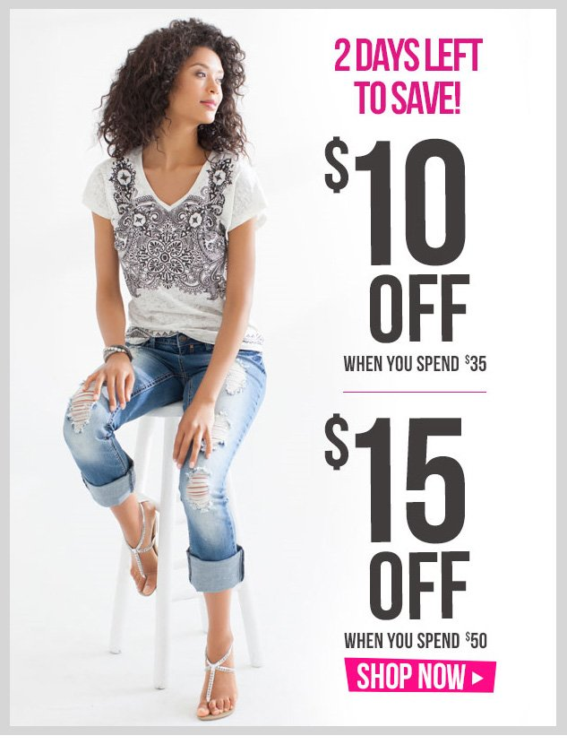 2 Days Left! Special coupons! Up to $15 OFF! In-store and online! SHOP NOW!