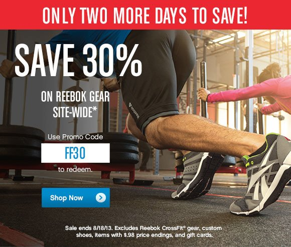 ONLY TWO MORE DAYS TO SAVE! SAVE 30% ON REEBOK GEAR SITE–WIDE* USE PROMO CODE FF30 TO REDEEM SHOP NOW»