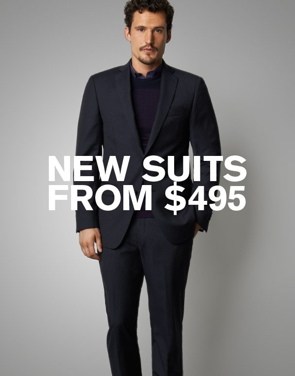 NEW SUITS FROM $495