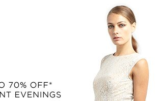 Up To 70% Off* Elegant Evenings - Shop For Her