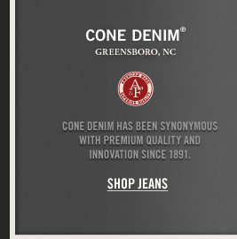 CONE DENIM® SHOP  JEANS