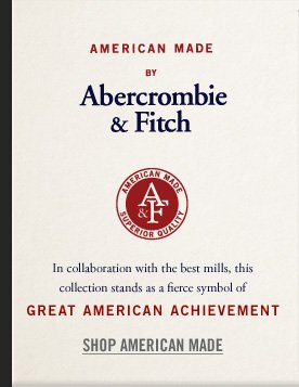 AMERICAN MADE BY Abercrombie &  Fitch GREAT AMERICAN ACHIEVEMENT SHOP AMERICAN MADE