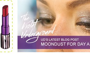 UD's Latest Blog Post: Moondust For Day And Night