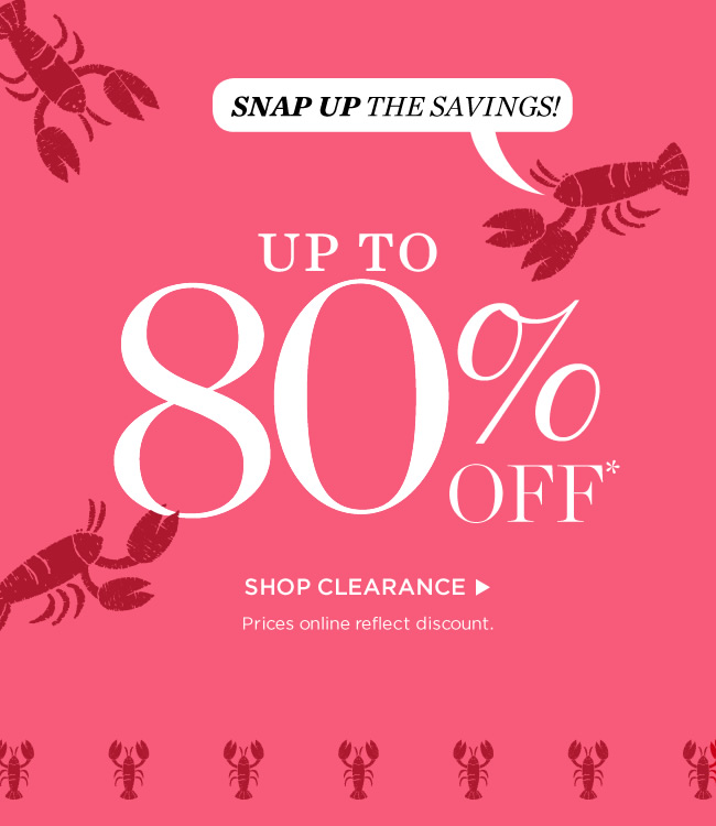 Up to 80% off. Shop Clearance. Prices online reflect discount.