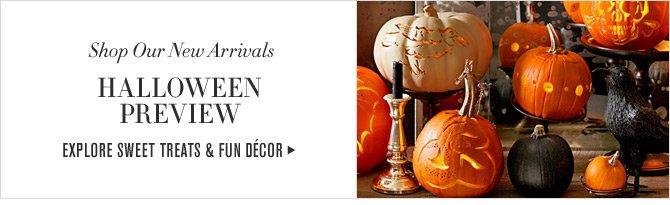 Shop Our New Arrivals - HALLOWEEN PREVIEW - EXPLORE SWEET TREATS & FUN DÉCOR
