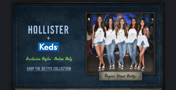 HOLLISTER + KEDS EXCLUSIVE  STYLES ONLINE ONLY SHOP THE BETTYS COLLECTION