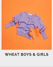 Wheat Boys + Girls