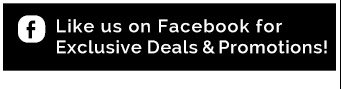Like us on Facebook for Exclusive Deals & Promotions!