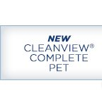 NEW CLEANVIEW® COMPLETE PET