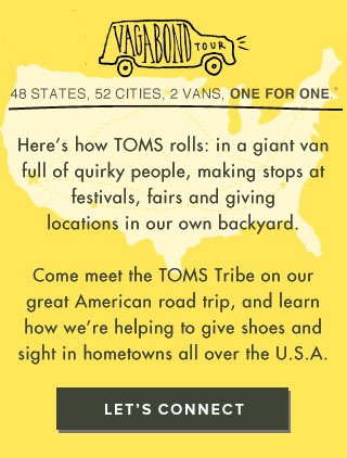 48 states, 52 cities, 2 vans, One for One. Let's connect.