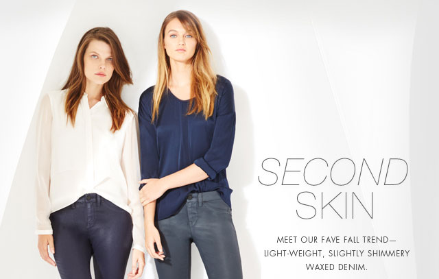 Second Skin: Meet our fave fall trend light-weight, slightly shimmery waxed denim.