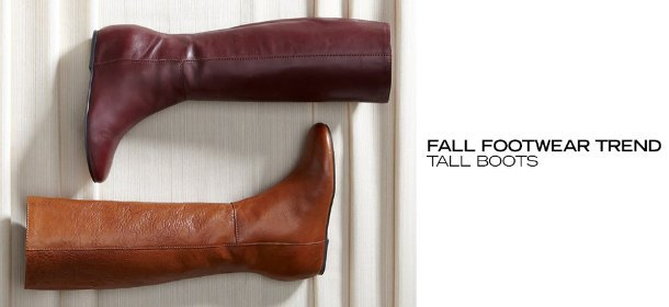 FALL FOOTWEAR TREND: TALL BOOTS, Event Ends August 20, 9:00 AM PT >