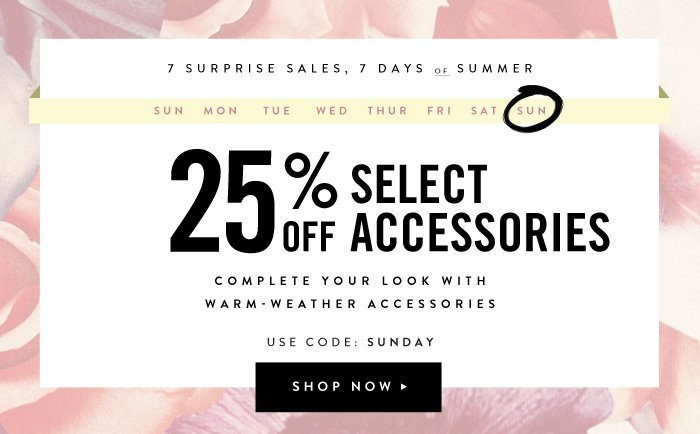 25% Off Select Accessories - Use Code: SUNDAY