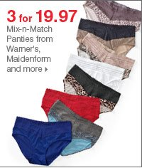 175+ Bonus Buys throughout the store! 3 for 19.97 Mix & match panties from Warner's, Maidenform® and more