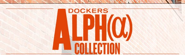 DOCKERS ALPH(α) COLLECTION