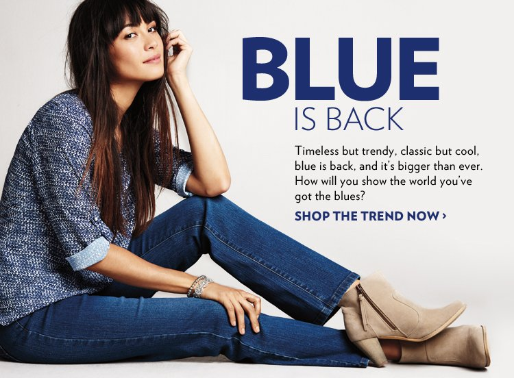 Timeless but trendy, classic but cool, blue is back, and it's bigger than ever. How will you show the world you've got the blues?