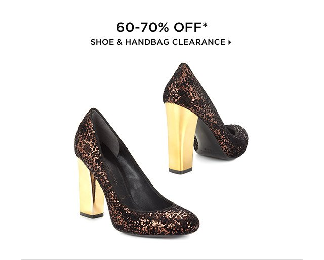 60-70% Off* Shoe & Handbag Clearance