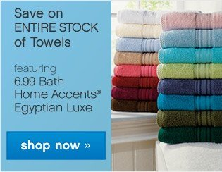 Save on Entire Stock Towels featuring 6.99 Bath Home Accents Egyptian Luxe. Shop now