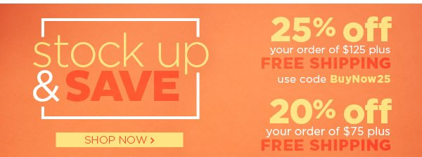 Stock Up and Save! Shop Now