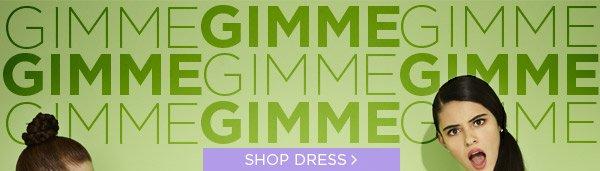 Gimme Gimme Gimme! Shop Dress