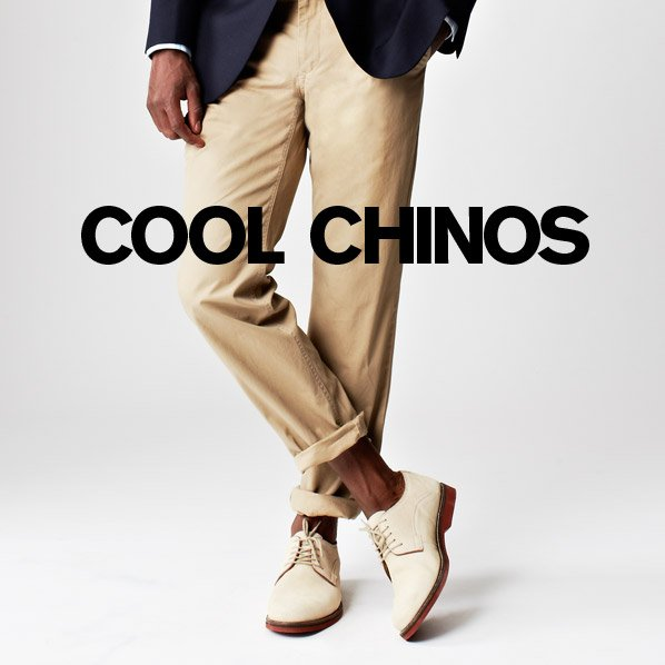 COOL CHINOS
