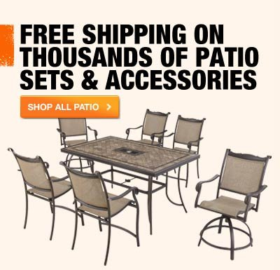 FREE SHIPPING ON THOUSANDS OF PATIO SETS & ACCESSORIES