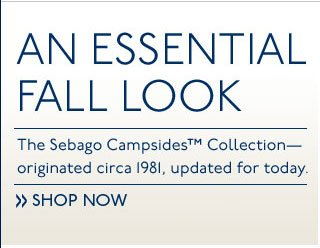 An Essential Fall Look The Sebago Campsides Collection - originated circa 1981, updated for today. Shop Now