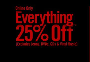 ONLINE ONLY - EVERYTHING 25% OFF**