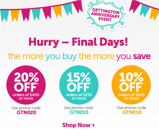 Gettington Anniversary Event - Hurry - Final Days! the more you buy the more you save - Shop Now