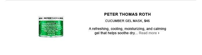PETER THOMAS ROTH. Cucumber Gel Mask, $45