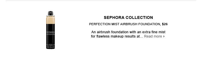 SEPHORA COLLECTION Perfection Mist Airbrush Foundation, $26. new . exclusive