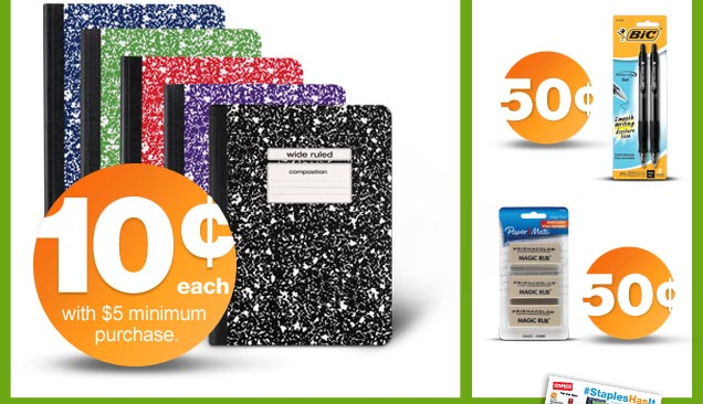 Composition notebooks 10¢ each with $5 minimum purchase.  Westcott All-Pupose scissors 50¢. Bic pens 50¢. Papermate  erasers 50¢.