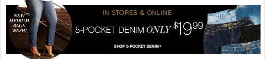 5-Pocket Denim only $19.99