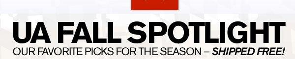 MEN'S UA FALL SPOTLIGHT. OUR FAVORITE PICKS FOR THE SEASON - SHIPPED FREE!