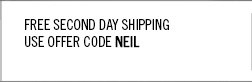 Free Second Day Shipping  on your next order. Use offer code NEIL.