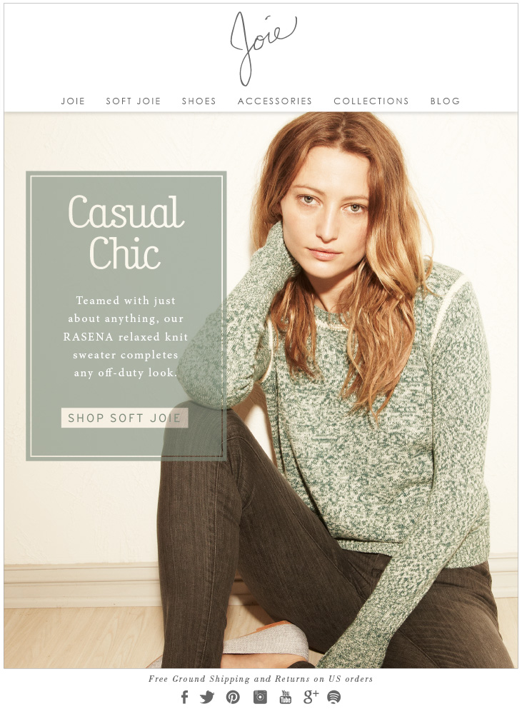 Casual Chic Teamed with just about anything, our RASENA relaxed knit sweater completes any off-duty look. SHOP SOFT JOIE