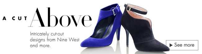 A Cut Above: Intricately cut-out designs from Nine West and more.