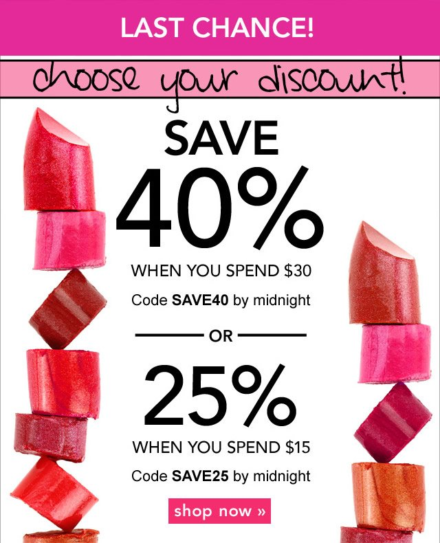 Spend $15 Get 25% off OR Spend $30 Get 40% off