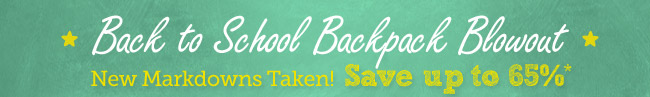Back to School Backpack Blowout. New Markdowns taken! Save up to 65%. Shop Now >