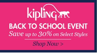 Kipling Back to School Event: Save up to 30%* on Select Styles. Shop Now >