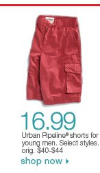 $16.99 Urban Pipeline shorts for young men. Select styles. orig. $40-$44. Shop now