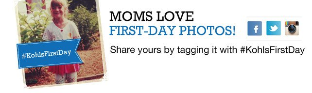 Moms love first-day photos! Share yours by tagging with #KohlsFirstDay