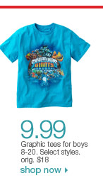 $9.99 Graphic tees for boys 8-20. Select styles. orig. $18. Shop now