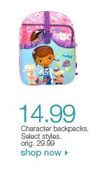 $14.99 Character backpacks. Select styles. orig. 29.99. Shop now