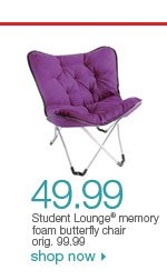 $49.99 Student Lounge memory foam butterfly chair. orig. 99.99.    Shop now