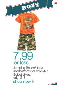 $7.99 or less Jumping Beans tops and bottoms for boys 4-7. Select styles. orig. $16. Shop now